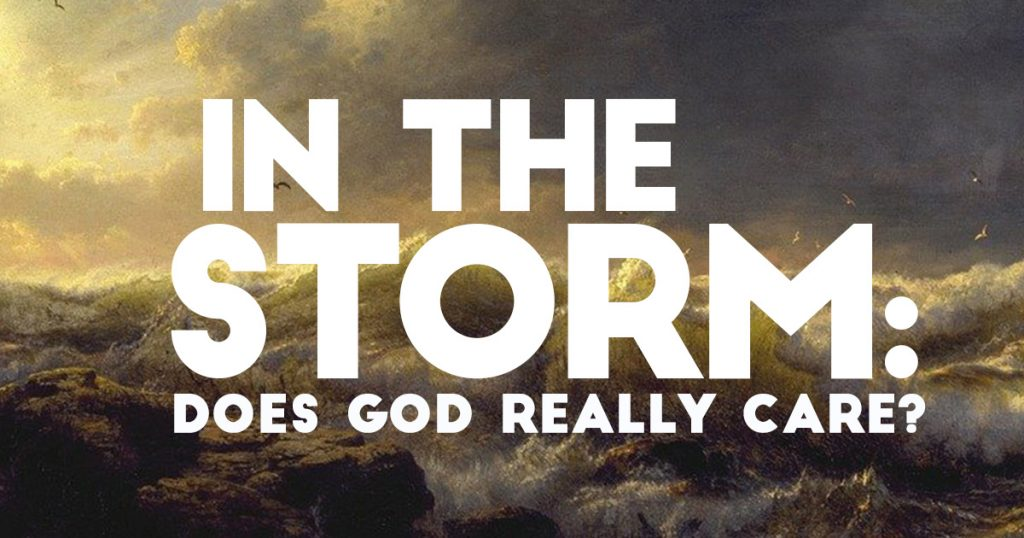 In the Storm: Does God Really Care?